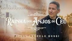 Rainha dos Anjos do Céu (Áudio Oficial) - Padre Marcelo Rossi