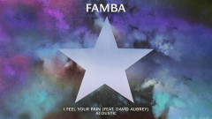 I Feel Your Pain (Acoustic) (Official Audio) - Famba, David Aubrey