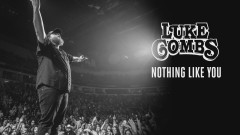 Nothing Like You (Audio) - Luke Combs
