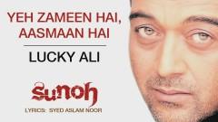 Yeh Zameen Hai, Aasmaan Hai (Pseudo Video) - Lucky Ali