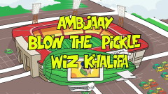 Blow the Pickle (Official Video) - Ambjaay, Wiz Khalifa