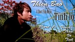 Trách Than Vô Tình (Phim Ngắn) - Thiên Bảo