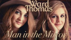 Man in the Mirror (Official Audio) - Ward Thomas