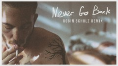 Never Go Back (Robin Schulz Remix [Official Audio])