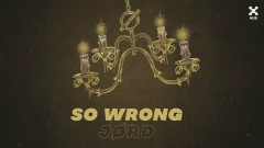 So Wrong (Pseudo Video) - JØRD