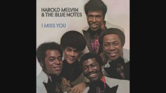I Miss You, Pt. 1 (Audio) - Harold Melvin & The Blue Notes, Teddy Pendergrass