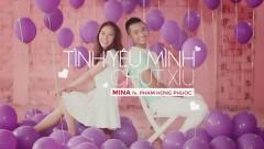 Tình Yêu Mình Chút Xíu - Mina, Phạm Hồng Phước