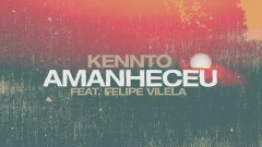 Amanheceu (Pseudo Video) - Kennto, Felipe Vilela
