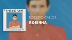 Rosinha (Pseudo Video) - Roberto Carlos
