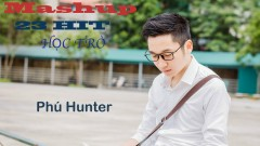 Mashup 23 Hits Học Trò - Phú Hunter