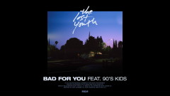 Bad For You (Audio) - Midnight Kids, 90's Kids