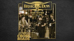 Brand New Man (with Luke Combs) (Live from CMT Crossroads [Audio]) - Brooks & Dunn, Luke Combs