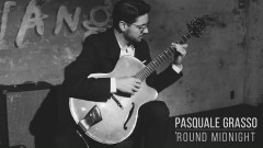 'Round Midnight (Official Video) - Pasquale Grasso