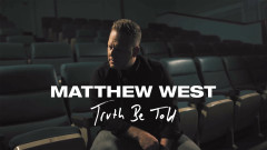 Truth Be Told (Official Music Video) - Matthew West