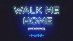 Walk Me Home (Dinaire+Bissen Remix (Audio)) - P!nk