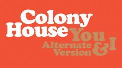 You & I (Alternate Version (Audio)) - Colony House