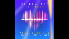 Si Una Vez ((If I Once)[Spanglish Version - Audio]) - Play-N-Skillz, Frankie J, Becky G, Kap G