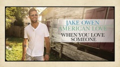 When You Love Someone (Audio) - Jake Owen