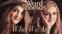 Who We Are (Official Audio) - Ward Thomas