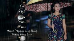 Cứ Ngỡ Tình Phôi Phai - Huỳnh Nguyễn Công Bằng, Dương Hồng Loan