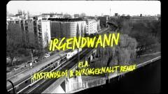 Irgendwann (Dance Mix) - Anstandslos & Durchgeknallt, Ela.
