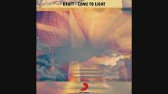 Come To Light (Pseudo Video) - KRAFT