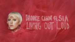 Living Out Loud (Audio) - Brooke Candy, Sia