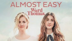 Almost Easy (Official Audio) - Ward Thomas