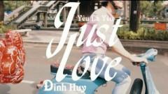 Yêu Là Yêu (Just Love) - Đinh Huy