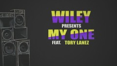 My One (Lyric Video) - Wiley, Tory Lanez, Kranium, Dappy