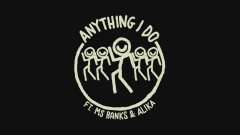 Anything I Do (Lyric Video) - CLiQ, Ms Banks, Alika