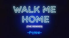 Walk Me Home (Dinaire+Bissen Remix (Audio)) - P!nk