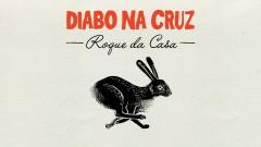 Roque da Casa - Diabo na Cruz