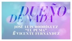 Duenõ de Nada (Audio) - José Luis Rodriguez, Vicente Fernández