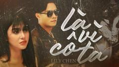 Là Vì Cô Ta - Lily Chen