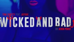 Wicked and Bad (Official Video) - Tom Zanetti, Jaykae
