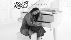 First Time (Pseudo Video) - Ruth B.