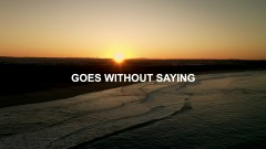 Goes Without Saying (Lyric Video) - Old Dominion