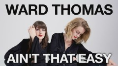 Ain't That Easy (Official Audio) - Ward Thomas