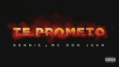 Te Prometo (Áudio Oficial) - Dennis DJ, MC Don Juan