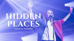 Hidden Places (Live) - Vertical Worship