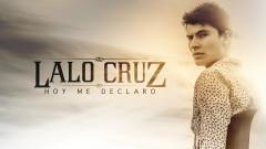 Hoy Me Declaro (Audio) - Lalo Cruz