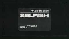 Selfish (Alan Walker Remix - Audio) - Madison Beer