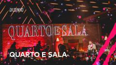 Quarto e Sala (DVD Open House Ao Vivo) - Dilsinho