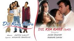 Dil Kya Kare - Sad (Pseudo Video) - Jatin-Lalit, Alka Yagnik, Kumar Sanu