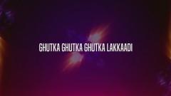 Gutkha Lakkadi (Lyric Video)