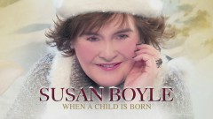 When a Child Is Born (Official Audio) - Susan Boyle