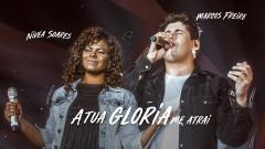 A Tua Glória Me Atrai - Marcos Freire, Nívea Soares