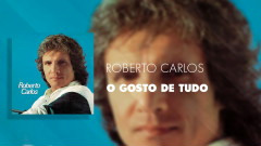O Gosto De Tudo (Áudio Oficial) - Roberto Carlos