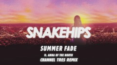 Summer Fade (Channel Tres Remix) [Audio] - Snakehips, Anna Of The North